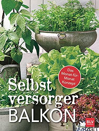 Selbstversorger-Balkon: Das Monat-für-Monat-Konzept